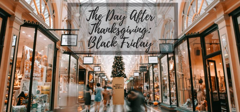 The Day After Thanksgiving: Black Friday