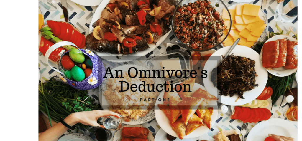An Omnivore's Deduction – Part One