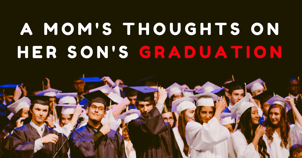 A Mom's Thoughts on Her Son's Graduation