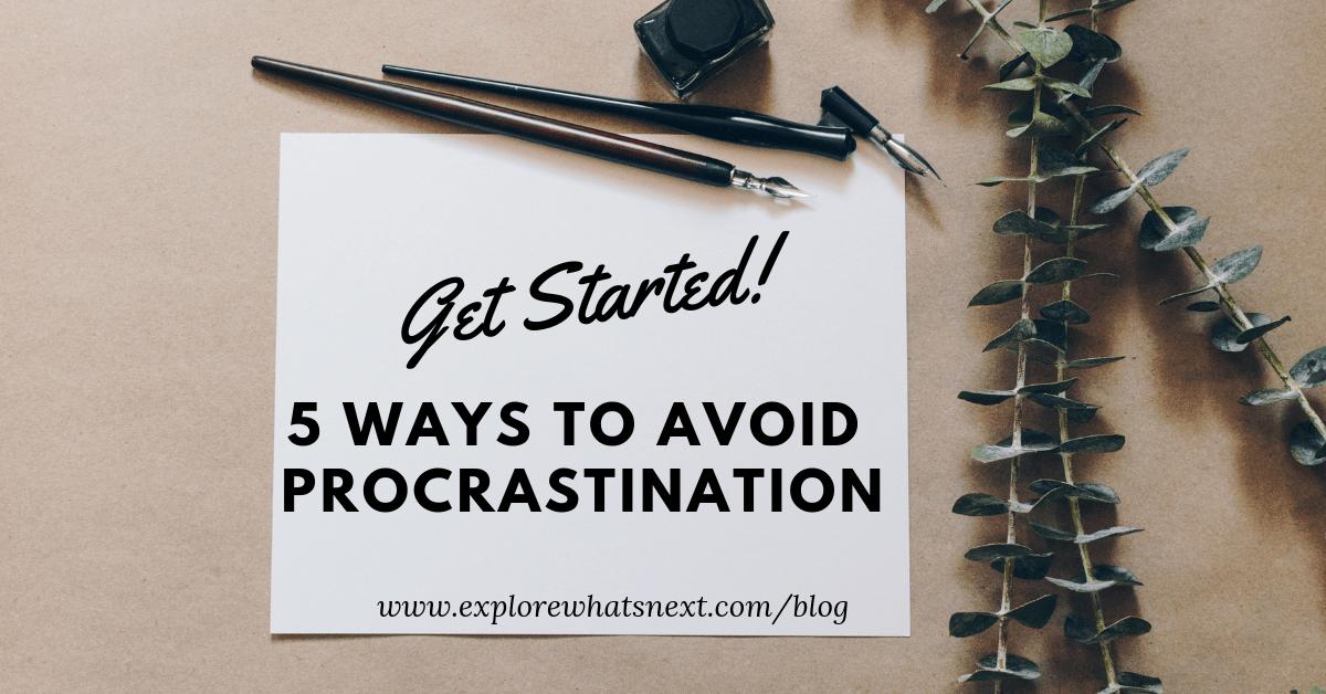 5 Ways To Avoid Procrastination – Get Started!