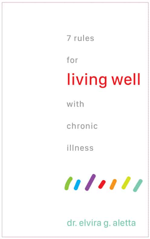 7 Rules for Living Well with Chronic Illness – The Book!