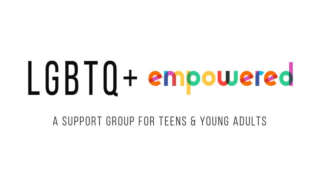 LGBTQ+ empowered: A Support Group for Teens & Young Adults