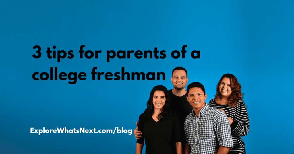 3 tips for parents of a college freshman