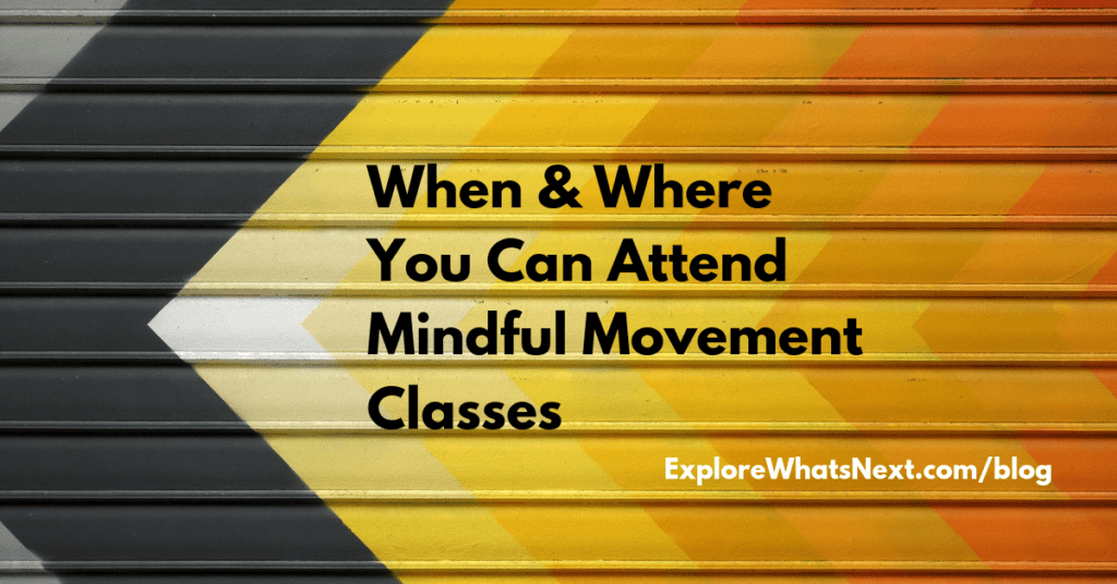 When & Where You Can Attend Mindful Movement Classes