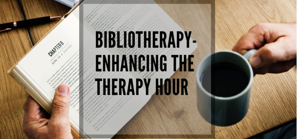 Bibliotherapy-Enhancing the Therapy Hour