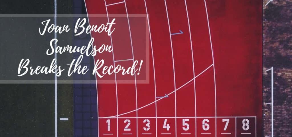 Joan Benoit Samuelson Breaks Record!