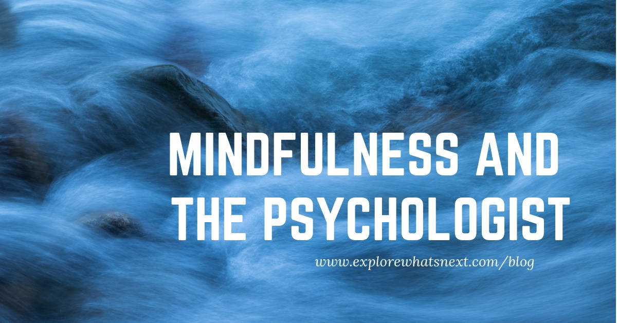 Mindfulness and the Psychologist