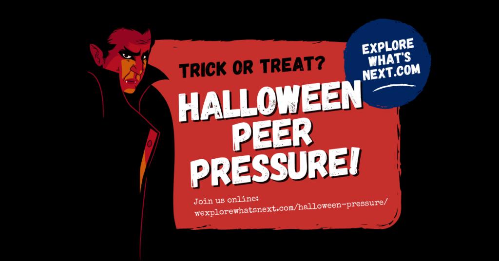 Trick or Treat? Halloween Peer Pressure!