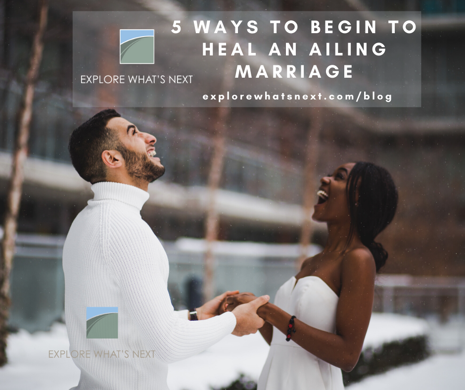 5 Ways to Begin to Heal an Ailing Marriage