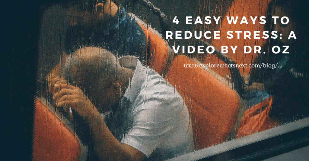 4 Easy Ways to Reduce Stress: A Video by Dr. Oz