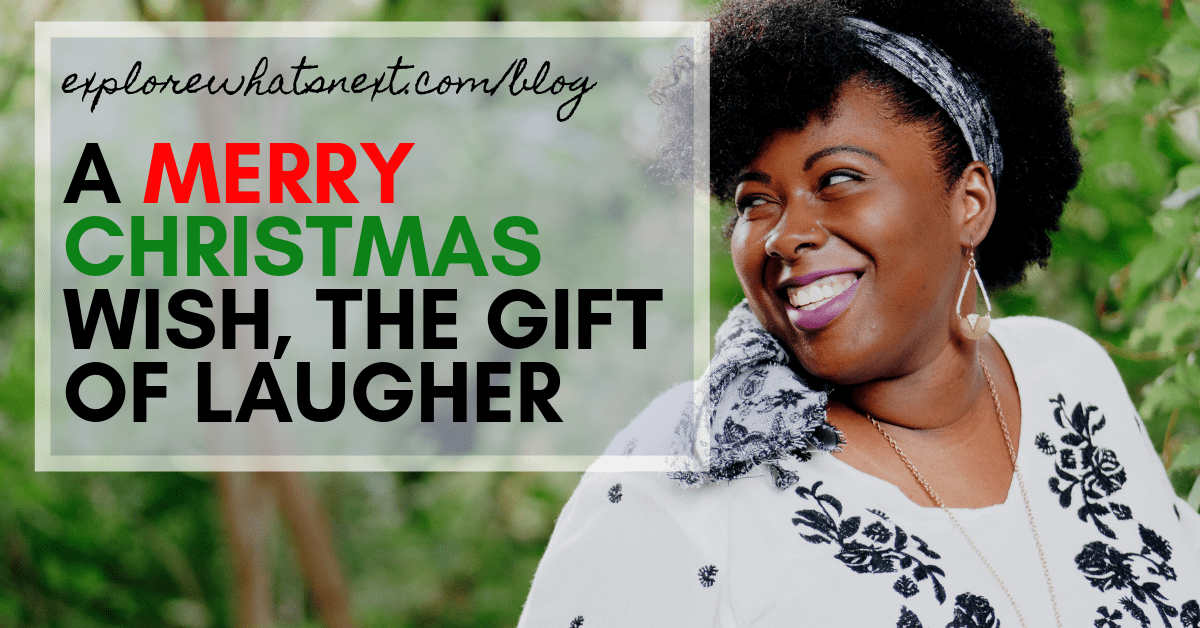 A Merry Christmas Wish, the Gift of Laugher