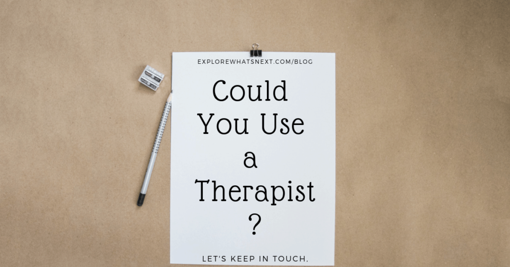 Could You Use a Therapist?