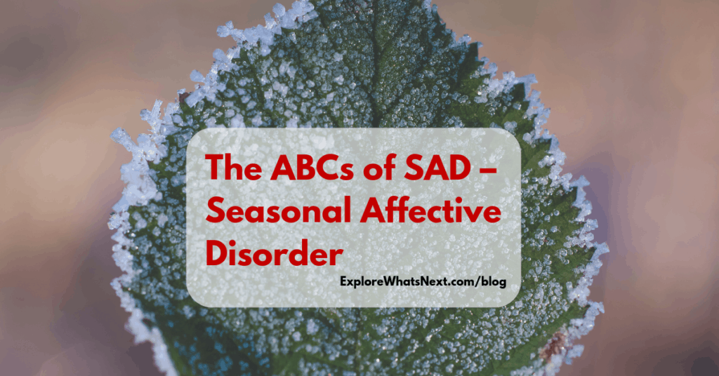 The ABCs of SAD – Seasonal Affective Disorder