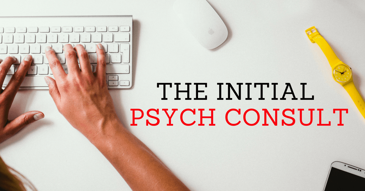 The Initial Psych Consult