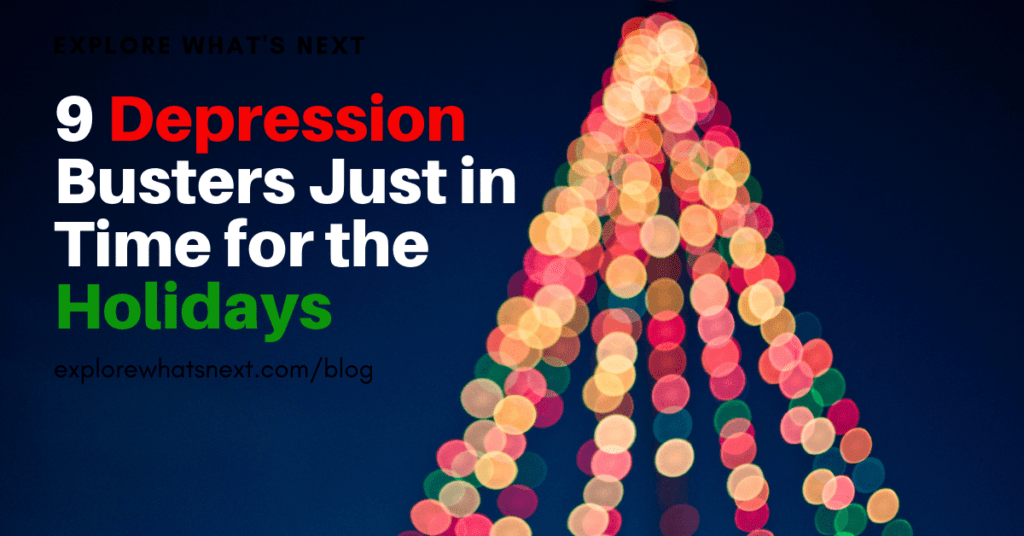 3b4e983d9e2c4 9 Depression Busters Just in Time for the Holidays - Explore What s Next