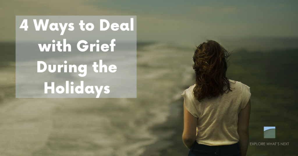 4 Ways to Deal with Grief During the Holidays