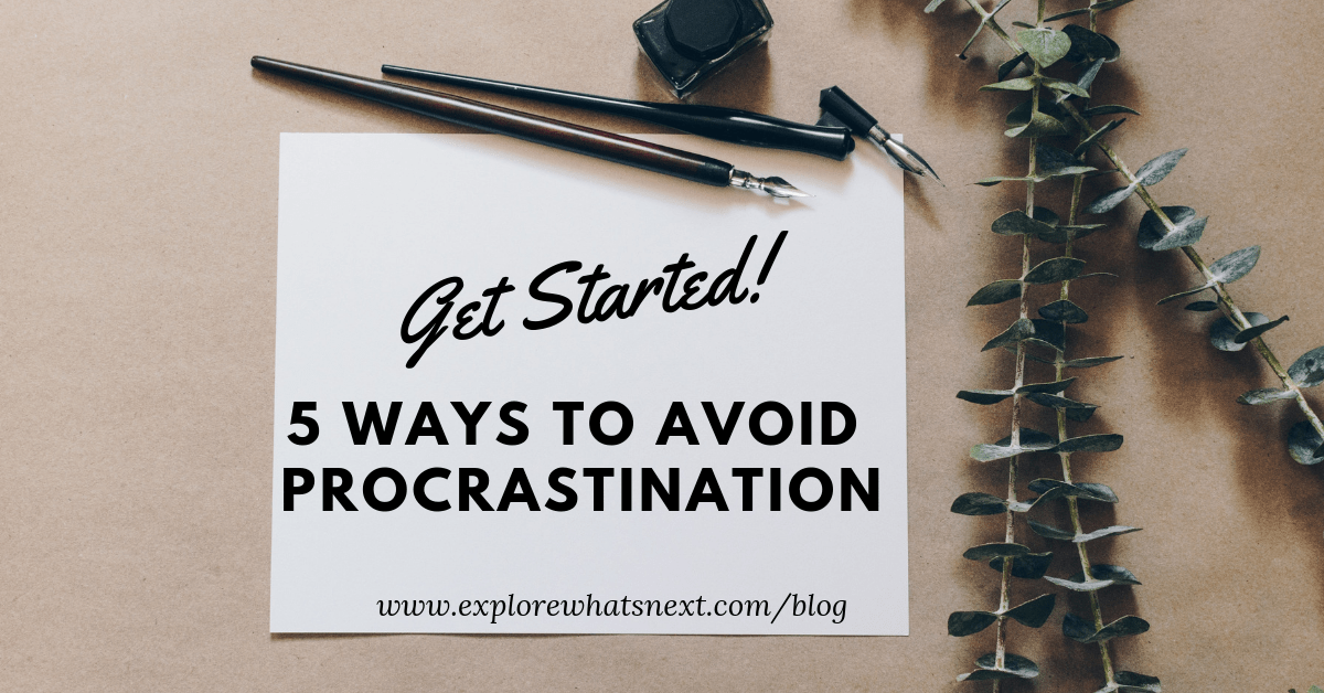 5 Ways To Avoid Procrastination – Get Started!