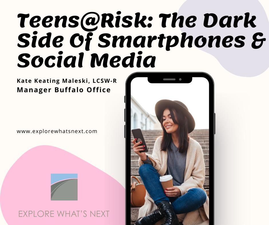 Teens@Risk: The Dark Side Of Smartphones & Social Media
