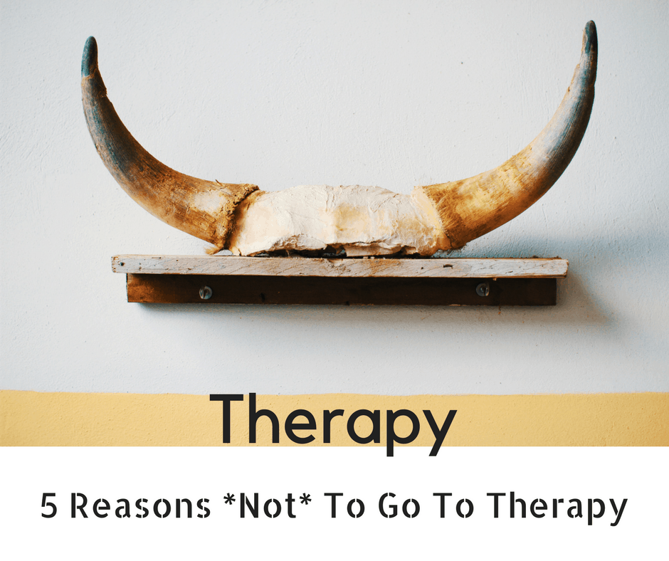 5 reasons not to go to therapy