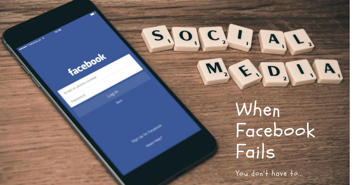 When Facebook Fails Don't Panic