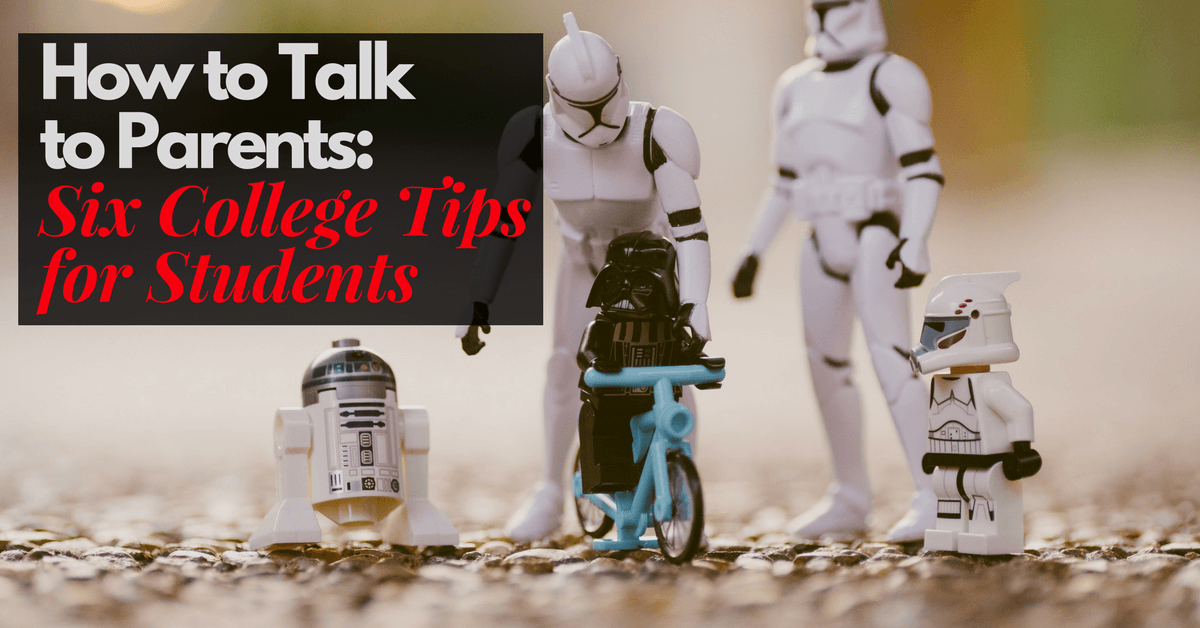How to Talk to Parents: Six College Tips for Students
