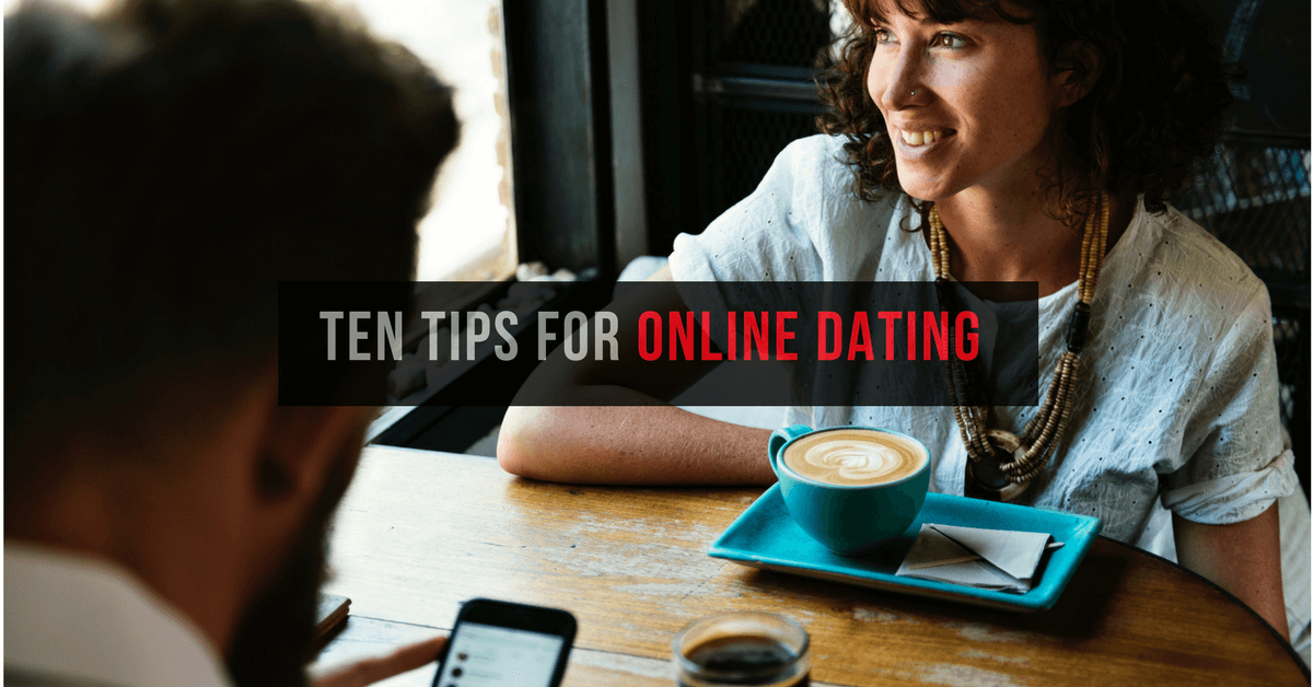 10 Tips for Online Dating