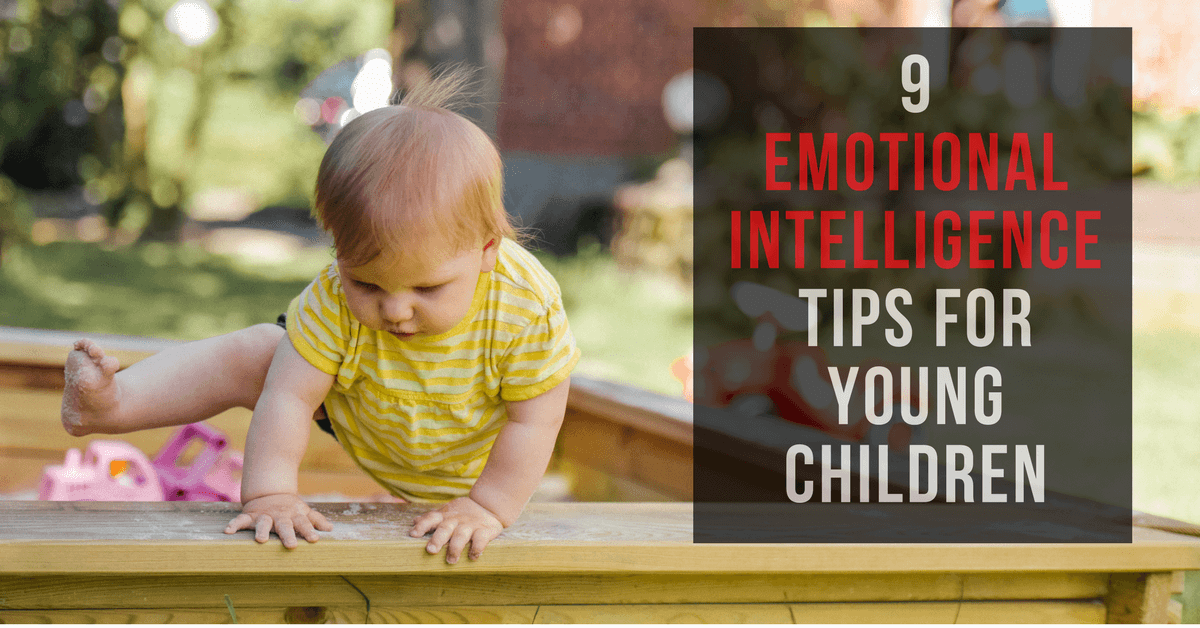 9 Emotional Intelligence Tips for Young Children