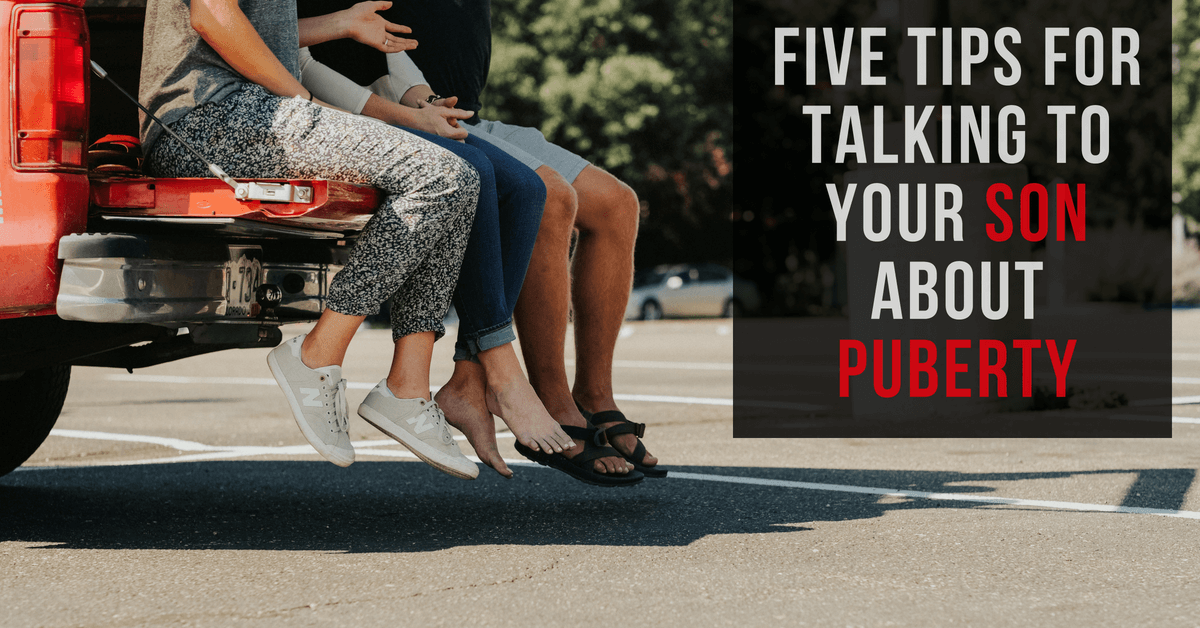 Five Tips for Talking to Your Son About Puberty