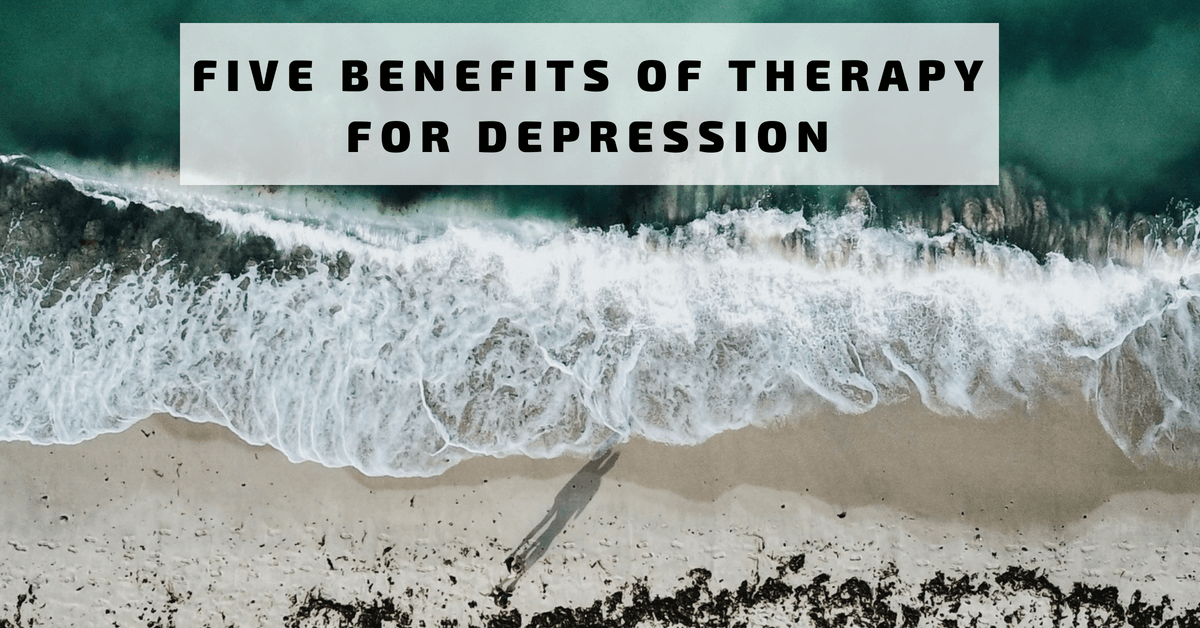Five Benefits of Therapy for Depression