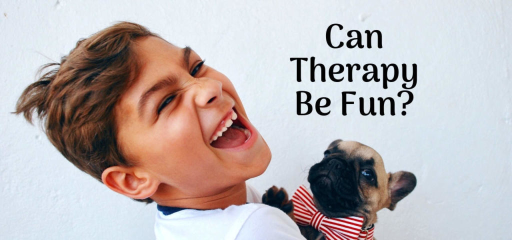 Can Therapy Be Fun?