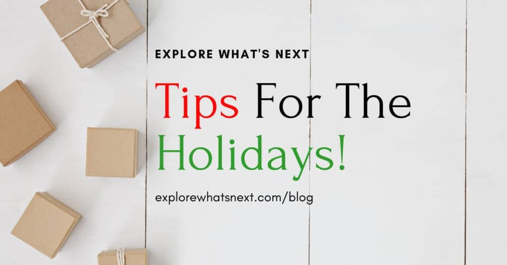Tips For The Holidays!