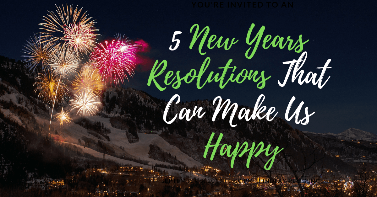 5 New Years Resolutions That Can Make Us Happy