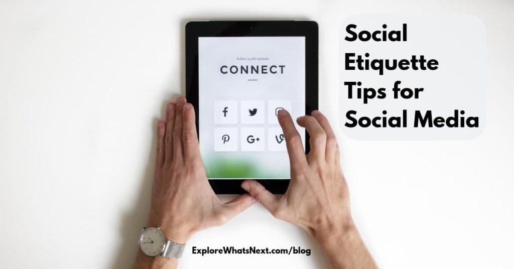 Social Etiquette Tips for Social Media