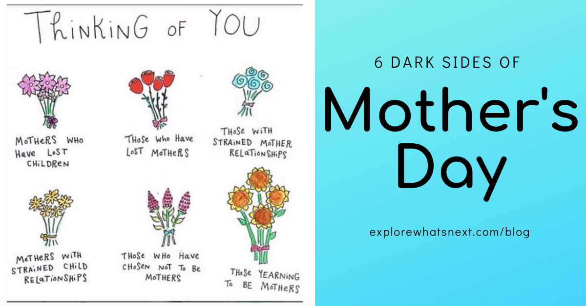 6 Dark Sides of Mother's Day - Explore What's Next