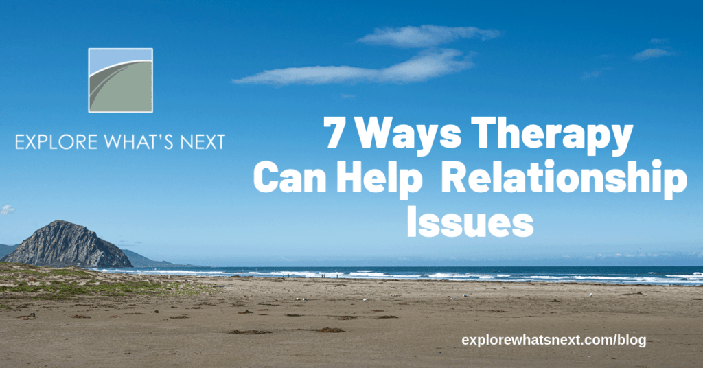 7 Ways Therapy Can Help Relationship Issues
