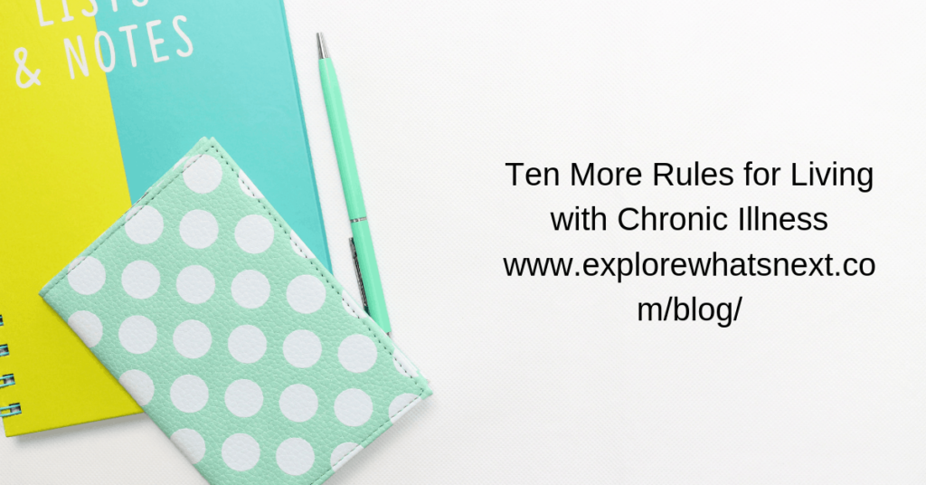 Ten More Rules for Living with Chronic Illness