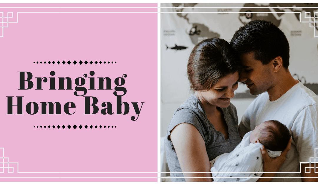 Bringing Baby Home!