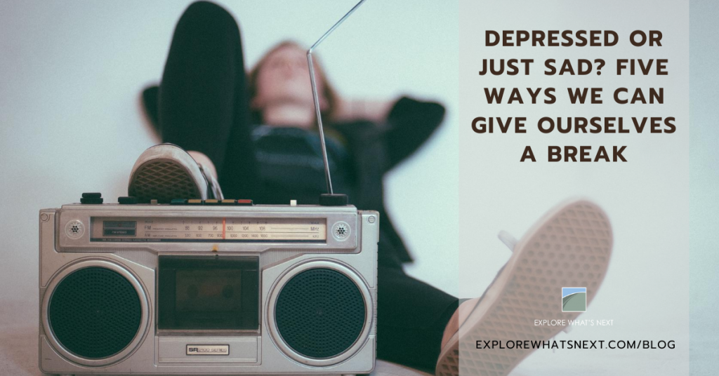 Depression or Grief: Five ways to give ourselves a break