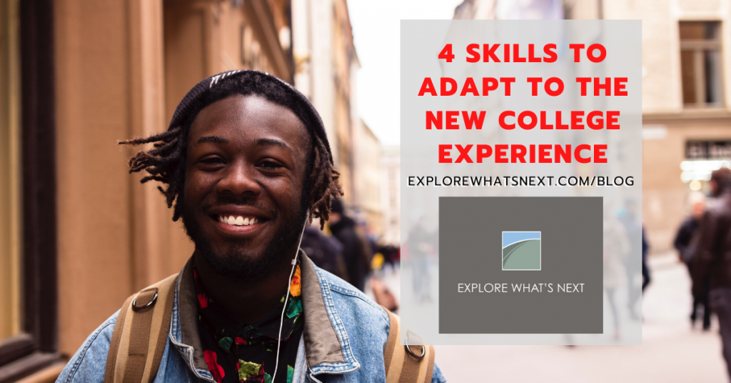 4 Skills to Adapt to The New College Experience: