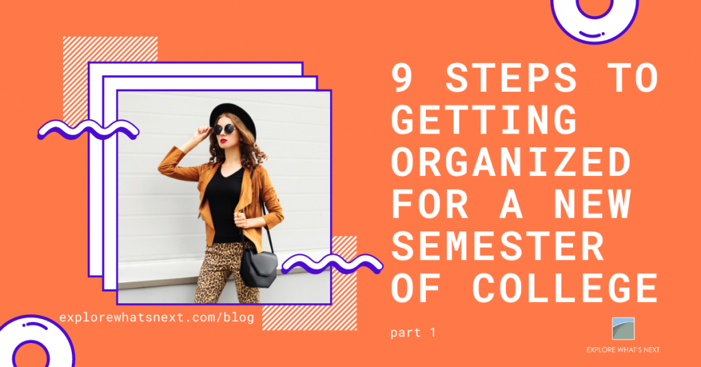 9 Steps to Getting Organized for a New Semester of College