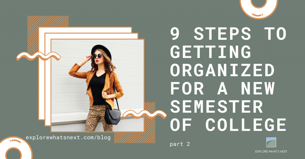 9 Steps to Getting Organized for a New Semester of College: Part 2