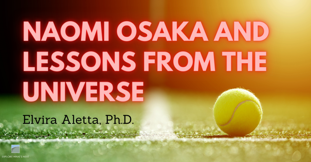 Naomi Osaka and Lessons from the Universe